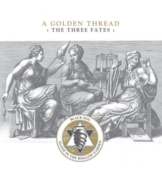 Alone in the Hollow Garden | Black Egg - A Golden Thread:The Three Fates