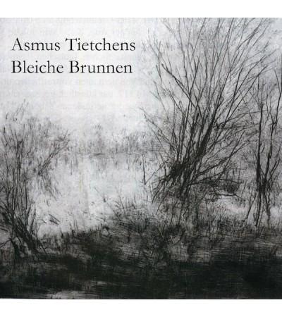 Asmus Tietchens – Bleiche Brunnen