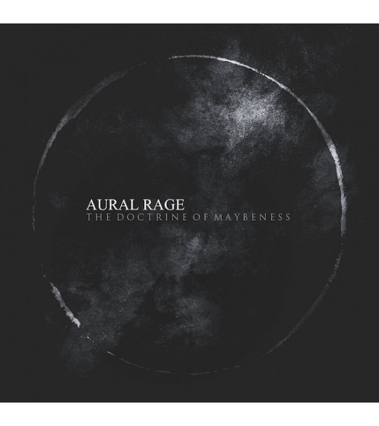 Aural Rage - The Doctrine Of Maybeness