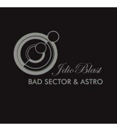 Bad Sector and Astro - Idio Blast