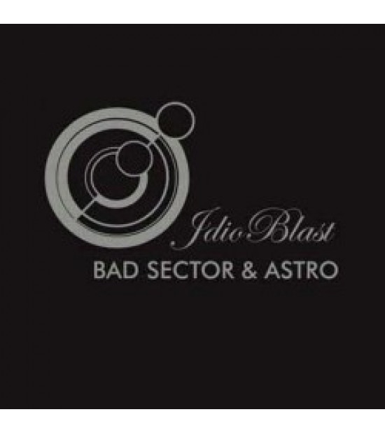 Bad Sector and Astro - Idio Blast