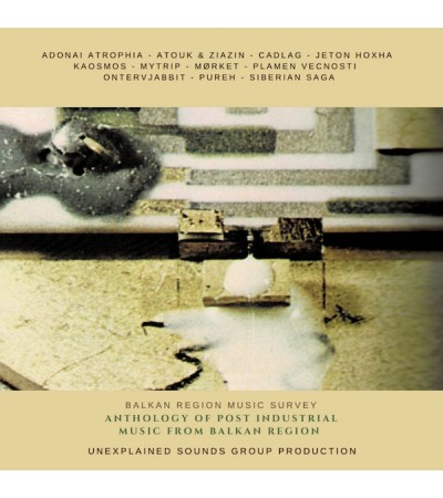 Anthology Of Post Industrial Music From Balkan Region - Various Artists