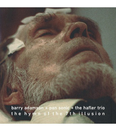 Barry Adamson + Pan Sonic + Hafler Trio - The Hymn Of The 7th Illusion