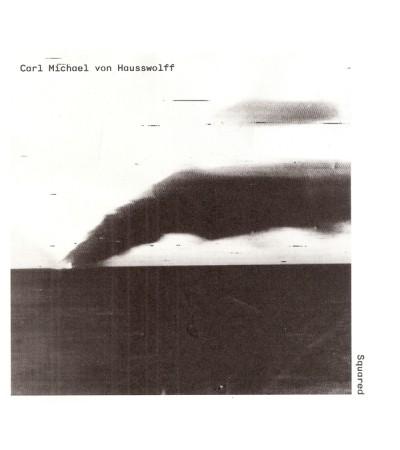 Carl Michael Van Hausswolf - Squared