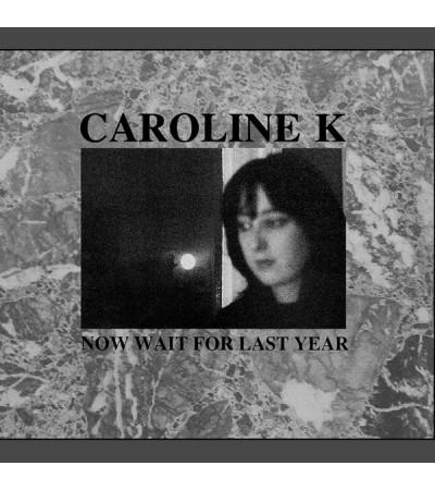 Caroline K - Now Wait For Last Year