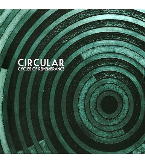 Circular - Cycles Of Remembrance
