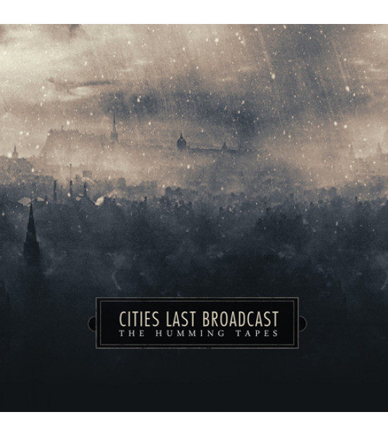 Cities Last Broadcast - The Humming Tapes