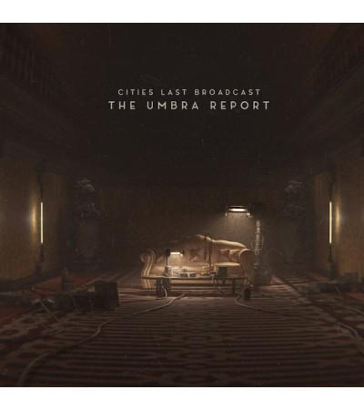 Cities Last Broadcast - The Umbra Report LP