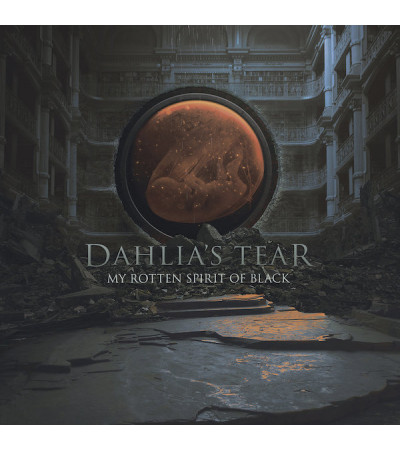Dahlia's Tear - My Rotten Spirit Of Black