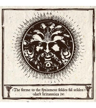 Dark Britannica IV - The Forme To The Fynisment Foldes Ful Selden