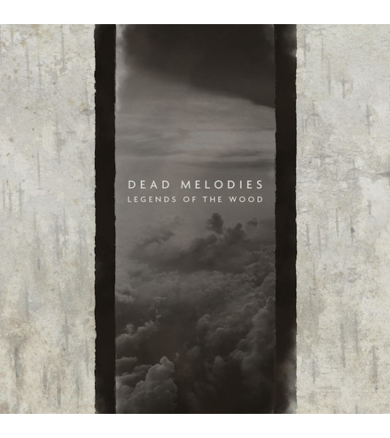Dead Melodies - Legends Of The Wood
