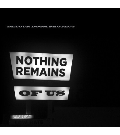Detour Doom Project - Nothing Remains of Us