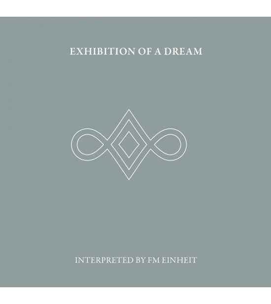 FM Einheit - Exhibition Of A Dream