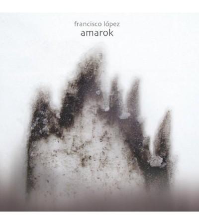 Francisco Lopez - Amarok