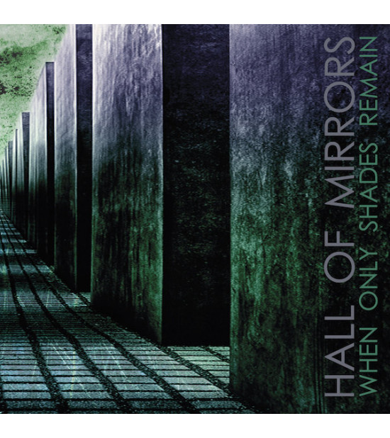 Hall Of Mirrors - When Only Shades Remain