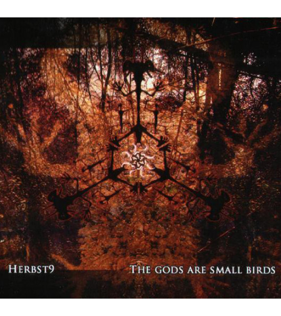 Herbst9 - The Gods Are Small Birds, But I Am The Falcon