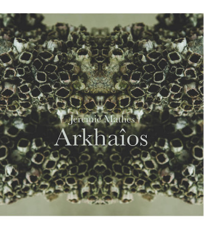 Jeremy Mathes - Arkhaios