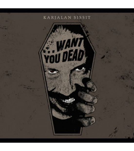 Karjalan Sissit – Want You Dead
