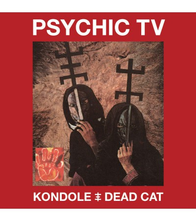 Psychic TV - Kondole/Dead Cat
