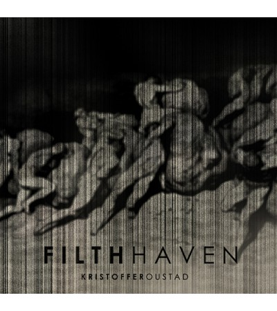 Kristoffer Oustad - Filth Haven