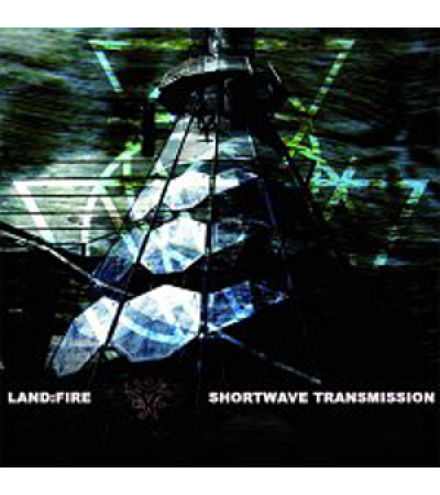 Land Fire - Shortwave Transmission