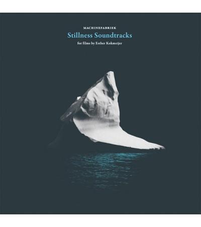 Machinefabriek – Stillness Soundtracks