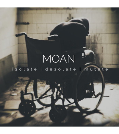 Moan - Isolate | Desolate | Mutate