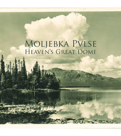Moljebka Pvlse - Heaven's Great Dome