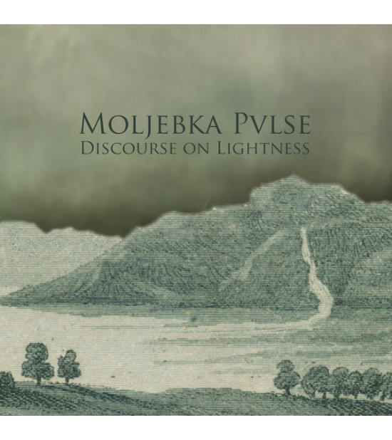 Moljebka Pvlse - Discourse On Lightness