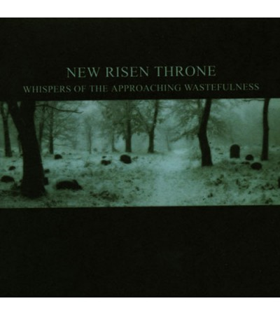 New Risen Throne - Whispers Of The Approaching Wastefulness