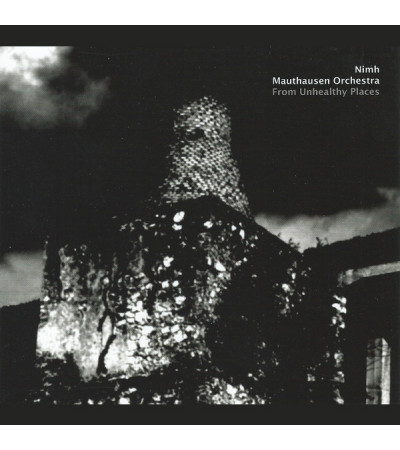 Nimh / Mauthausen Orchestra ‎– From Unhealthy Places