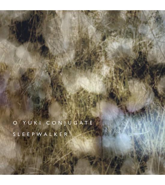 O Yuki Conjugate - Sleepwalker
