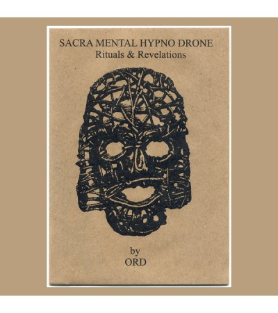 ORD - Sacra Mental Hypno Drone: Rituals & Revelations