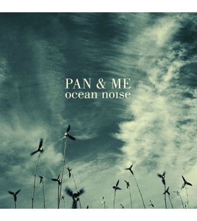 Pan and Me - Ocean Noise