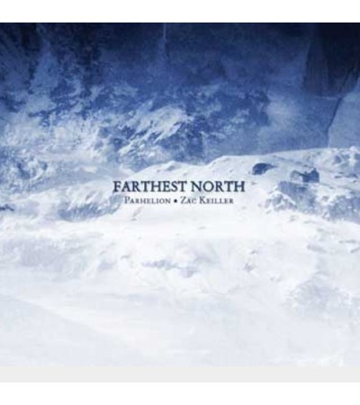 Parhelion and Zac Keiller– Farthest North