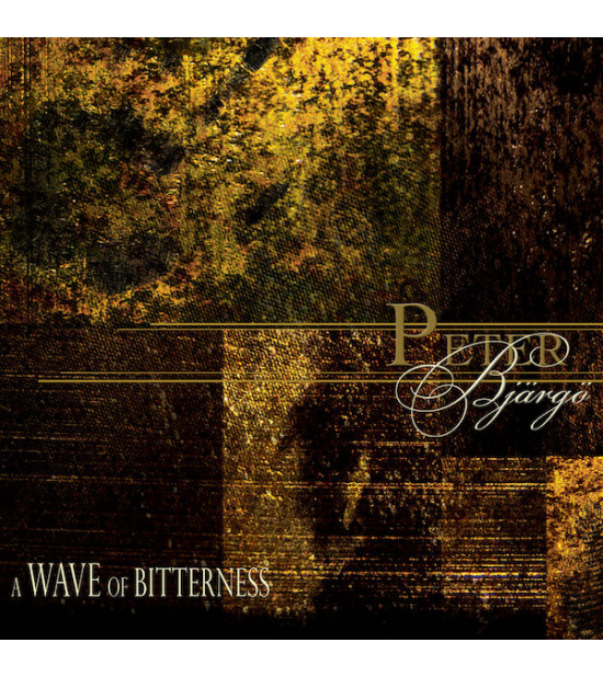 Peter Bjärgö - A Wave Of Bitterness
