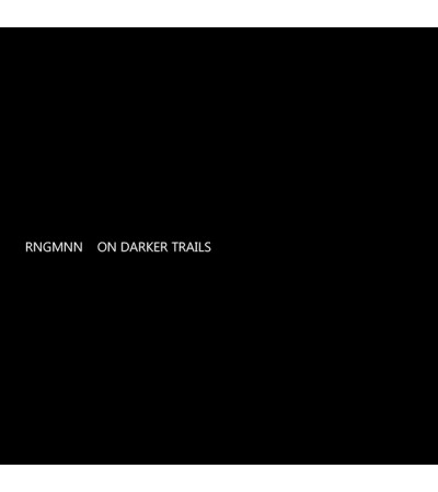 RNGMNN - On Darker Trails