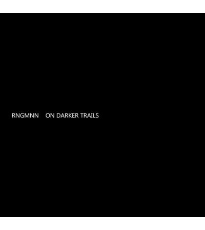 RNGMNN - On Darker Trails
