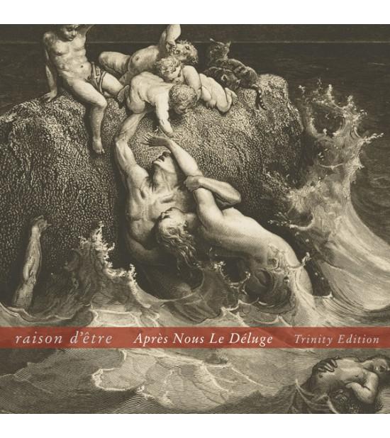 Raison d'etre - Apres Nous Le Deluge (Trinity Edition)