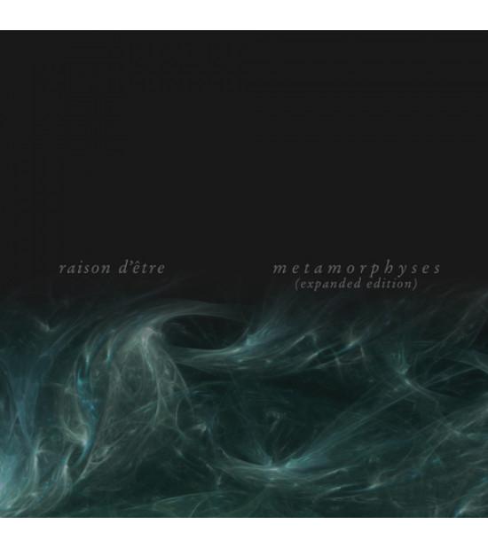 Raison D'Etre - Metamorphyses (expanded)