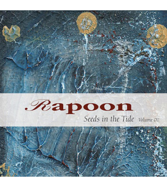 Rapoon - Seeds In The Tide Vol.1