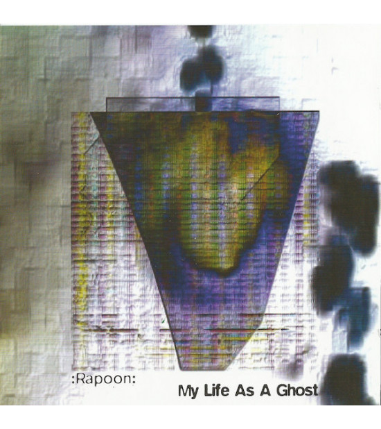 Rapoon - My Life As A Ghost