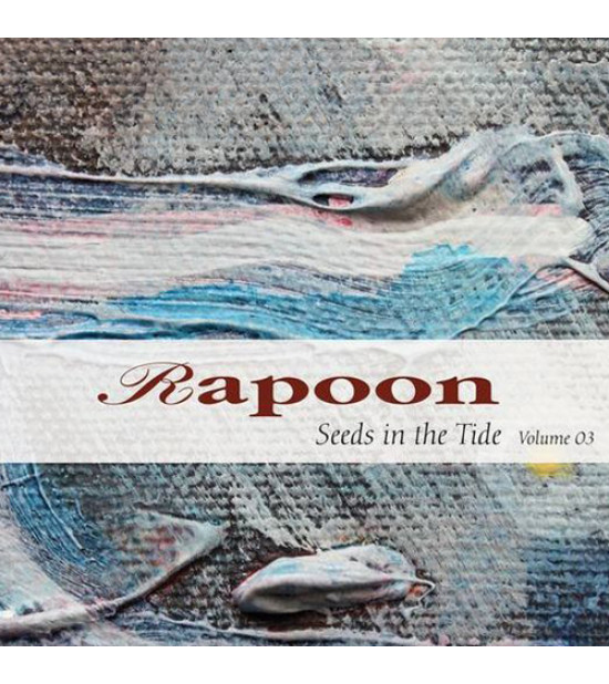 Rapoon - Seeds In The Tide Vol.3