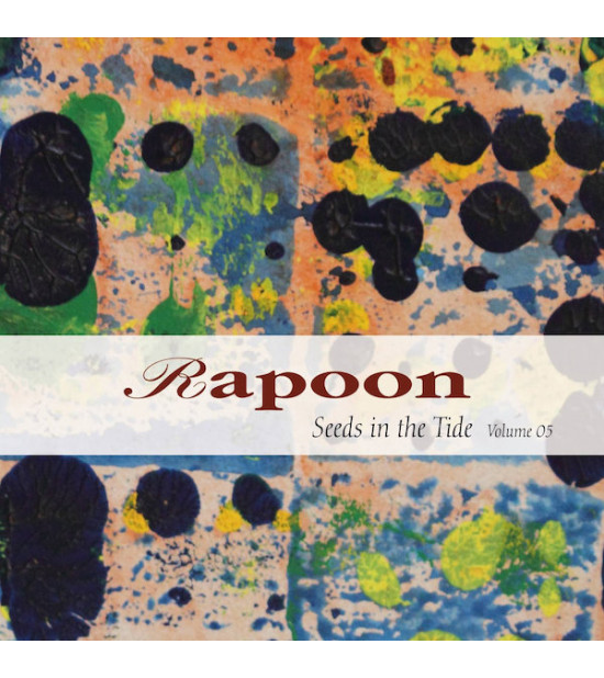 Rapoon - Seeds In The Tide Vol.5