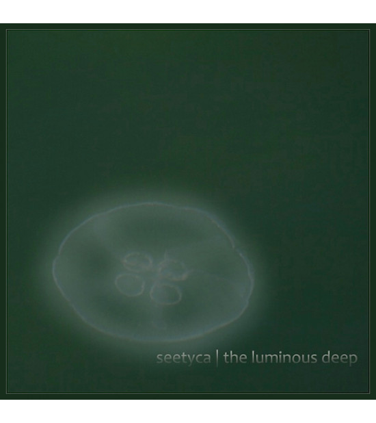 Seetyca - The Luminous Deep