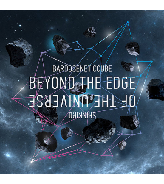 Bardoseneticcube & Shinkiro - Beyond The Edge Of The Universe