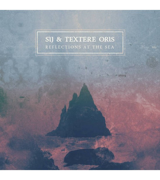 SiJ & Textere Oris - Reflections at the Sea