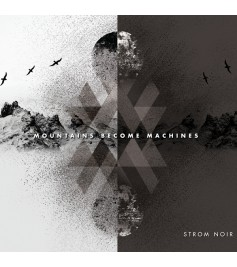 Strom Noir - Mountains Become Machines