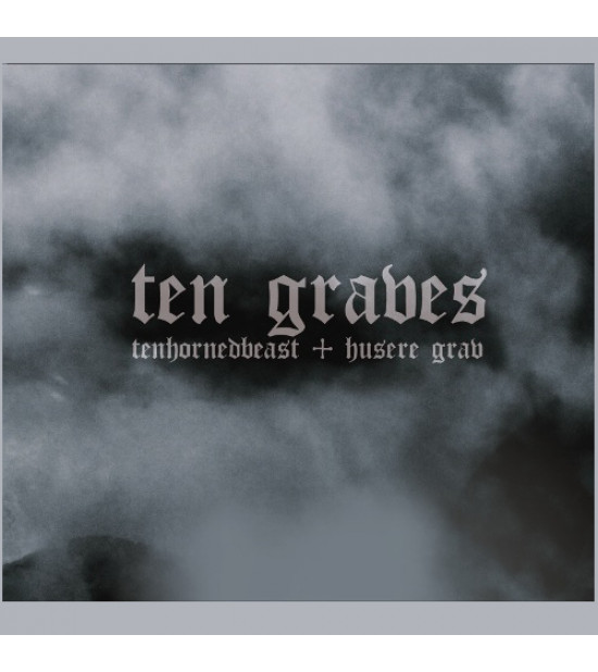Tenhornedbeast and Husere Grav - Ten Graves