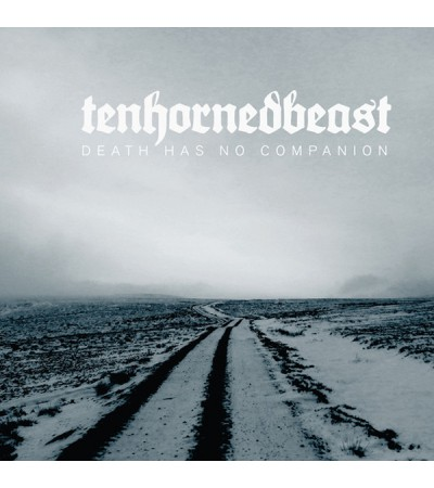 Tenhornedbeast - Death Has No Companion